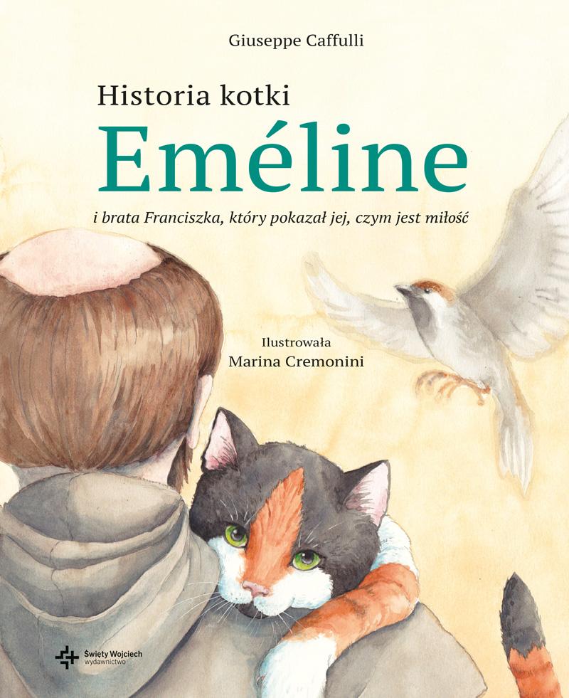 Historia kotki Eméline i brata Franciszka, który pokazał jej, czym jest miłość